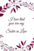 I Love That You Are My Sister-In-Law Journal