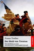 Der Held von Trenton: Eine Erz�hlung aus dem amerikanischen Unabh�ngigkeitskampfe