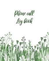 Phone Call Log Book: Flora Background Phone Call Log Book for Teachers, for Office, 8''x10'', 4 Messages Per Page. 120 pages.