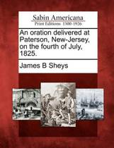 An Oration Delivered at Paterson, New-Jersey, on the Fourth of July, 1825.
