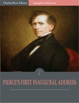 Inaugural Addresses: President Franklin Pierces First Inaugural Address (Illustrated)