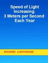 Speed of Light Increasing 3 Meters per Second Each Year