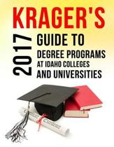 Krager's Guide to Degree Programs at Idaho Colleges & Universities (2017)