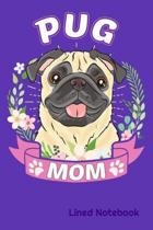 PUG MOM Lined Notebook