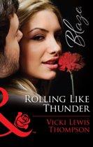 Rolling Like Thunder (Mills & Boon Blaze) (Thunder Mountain Brotherhood - Book 3)
