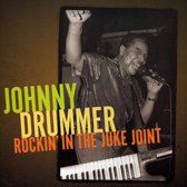 Johnny Drummer - Rockin In The Juke Joint