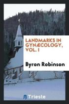 Landmarks in Gyn cology V. 1