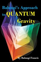 Balungi's Approach to Quantum Gravity