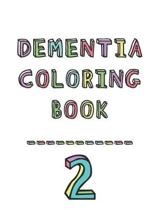 Dementia coloring book 2: 2nd Edition Dementia & Alzheimers Colouring Booklet - Calming Anti-Stress and memory loss activity pad for the elderly