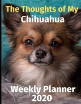 The Thoughts of My Chihuahua: Weekly Planner 2020