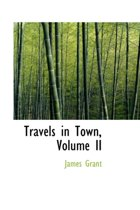 Travels in Town, Volume II