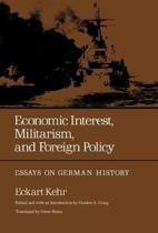 Economic Interest, Militarism, and Foreign Policy