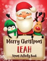 Merry Christmas Leah: Fun Xmas Activity Book, Personalized for Children, perfect Christmas gift idea
