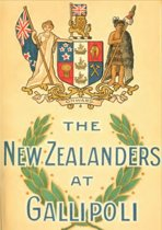 NEW ZEALANDERS AT GALLIPOLI [Illustrated Edition]