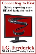 Connecting to Kink: Safely Exploring Your BDSM Fantasies Online