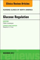 Glucose Regulation, An Issue of Nursing Clinics, E-Book