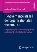 It-Governance ALS Teil Der Organisationalen Governance