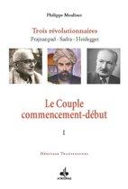 Le Couple commencement-début : Trois révolutionnaires Prajnanpad Sadra - Heidegger (I)