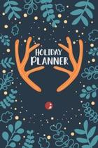 Holiday Planner: A 6x9 journal with 100 detailed pages to plan, organize and log your holiday season