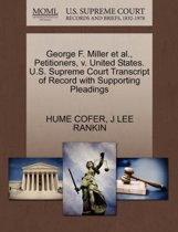 George F. Miller Et Al., Petitioners, V. United States. U.S. Supreme Court Transcript of Record with Supporting Pleadings