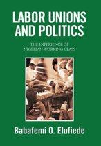 Labor Unions and Politics