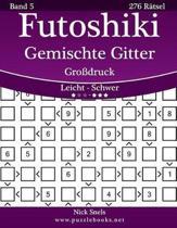 Futoshiki Gemischte Gitter Gro druck - Leicht Bis Schwer - Band 5 - 276 R tsel
