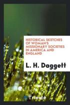 Historical Sketches of Woman's Missionary Societies in America and England
