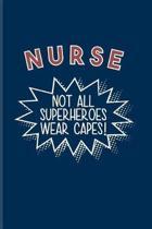 Nurse Not All Superheros Wear Capes