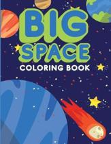 Big Space Coloring Book: Activity Workbook for Toddlers & Kids Ages 1-5 for Preschool or Kindergarten Prep featuring Letters Numbers Shapes and