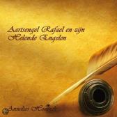 Aartsengel Rafaël en zijn helende engelen