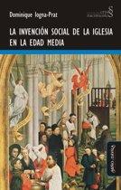 La invencion social de la Iglesia en la Edad Media