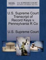 U.S. Supreme Court Transcript of Record Keys V. Pennsylvania R Co