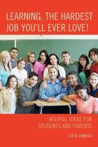 Learning, the Hardest Job You'll Ever Love!