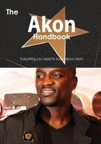 The Akon Handbook - Everything You Need to Know about Akon