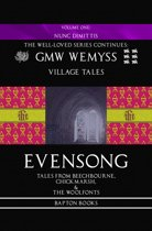 Evensong: Tales from Beechbourne, Chickmarsh, & the Woolfonts: Book One: Nunc Dimittis