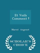 Et Voila Comment ! - Scholar's Choice Edition