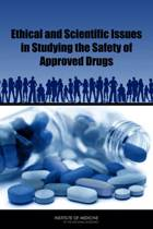 Ethical and Scientific Issues in Studying the Safety of Approved Drugs