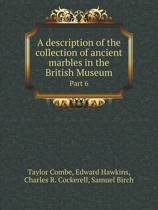 A Description of the Collection of Ancient Marbles in the British Museum Part 6