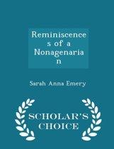 Reminiscences of a Nonagenarian - Scholar's Choice Edition