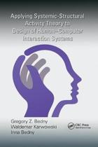 Applying Systemic-Structural Activity Theory to Design of Human-Computer Interaction Systems