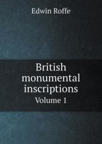 British Monumental Inscriptions Volume 1