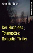 Der Fluch des Totengottes: Romantic Thriller