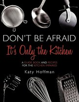 Don't Be Afraid It's Only the Kitchen