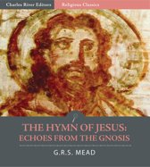 The Hymn of Jesus: Echoes from the Gnosis