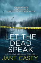 Let the Dead Speak: A gripping new thriller (Maeve Kerrigan, Book 7)