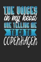 The Voices In My Head Are Telling Me To Go To Copenhagen