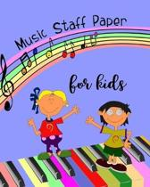 Music Staff Paper for Kids: Music Notebook