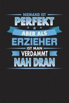 Niemand Ist Perfekt Aber Als Erzieher Ist Man Verdammt Nah Dran