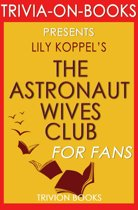 Boekomslag van 'The Astronaut Wives Club: A True Story by Lily Koppel (Trivia-On-Books)'