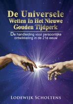 De Universele Wetten in het nieuwe Gouden Tijdperk